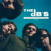 Db'S - I Thought You Wanted To Know: (1978-1981 / Incl. 28-Page Full-Color Insert)