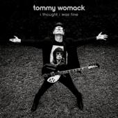 Womack, Tommy - I Thought I Was Fine