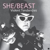 She/Beast - Violent Tendencies (LP)