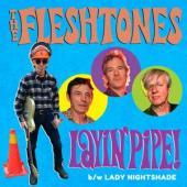 Fleshtones - 7-Layin' Pipe 7INCH