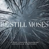 Steep Canyon Rangers & Asheville Symphony - Be Still Moses (Blue Vinyl) (LP)