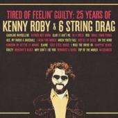 Roby, Kenny & 6 String Drag - Tired Of Feelin' Guilty (25 Years Of Kenny Roby & 6 String Drag)
