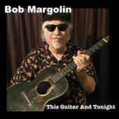 Margolin, Bob - This Guitar And Tonight