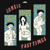Junkie - Fast Times (LP)