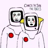 Rails - Cancel The Sun