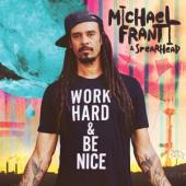 Franti, Michael & Spearhead - Work Hard And Be Nice