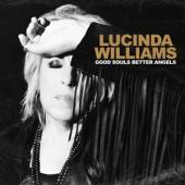 Williams, Lucinda - Good Souls Better Angels