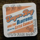 Sugar Ray & The Bluetones - Too Far From The Bar (Featuring Little Charlie)