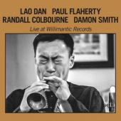 Dan, Lao & Paul Plaherty & Randall Colbourne & Damon Smith - Live At Willimantic Records