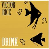 Rice, Victor - Drink (LP)
