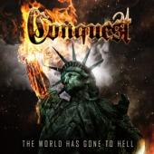 Conquest - World Has Gone To Hell The