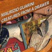 Guarini, Maurizio - Creatures From A Drawer