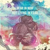 Hear In Now - Not Living In Fear
