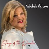 Victoria, Rebekah - Songs Of The Decades