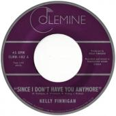 Finnigan, Kelly - Since I Don'T Have You Anymore (7INCH)