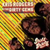 Rodgers, Kris And The Dir - Still Dirty (LP)