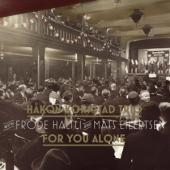 Hakon Kornstad - For You Alone