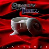 Shadow & The Thrill - Sugarbowl (LP)