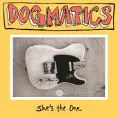 Dogmatics - She'S The One (7INCH)