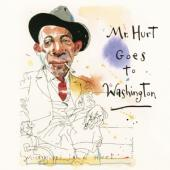 Hurt, Mississippi John - Mr. Hurt Goes To Washington (2CD)
