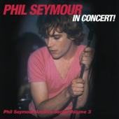 Seymour, Phil - In Concert Archive Series Volume 3 2CD