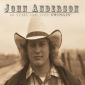 Anderson, John - 40 Years And Still Swingin' (2CD)