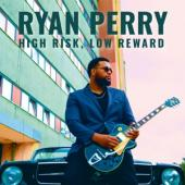 Perry, Ryan - High Risk, Low Reward