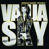 Sky, Vanja - Woman Named Trouble
