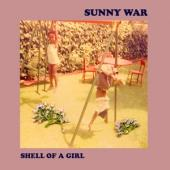 Sunny War - Shell Of A Girl (LP)