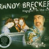 Brecker, Randy - Hangin' In The City