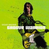 Brown, Dean - Groove Warrior
