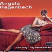 Angela Hagenbach - The Way They Make Me Feel