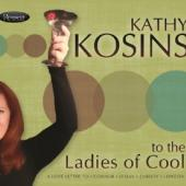 Kathy Kosins - To The Ladies Of Cool