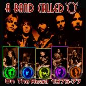 A Band Called O - On The Road 1975-77