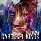 Carousel Kings - Plus Ultra (LP)