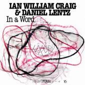 Craig, Ian William & Daniel Lentz - In A Word (LP)