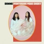 Ohmme - Fantasize Your Ghost (Spectral Blue Vinyl) (LP)