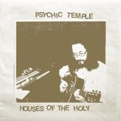 Psychic Temple - House Of The Holy (2LP)