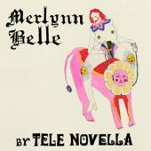 Tele Novella - Merlynn Belle (LP)