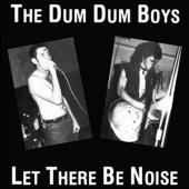Dum Dum Boys - Let There Be Noise (LP)