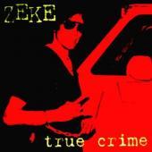 Zeke - True Crime (Red Vinyl) (LP)