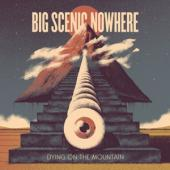 Big Scenic Nowhere - Drying On The Mountain