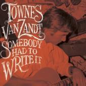 Van Zandt, Townes - Somebody Had To Write It (LP)