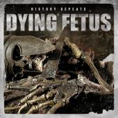 Dying Fetus - History Repeats (LP)