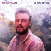 Millsap, Parker - Be Here Instead (LP)
