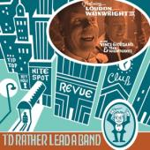Wainwright, Loudon -Iii- - I'D Rather Lead A Band (LP)