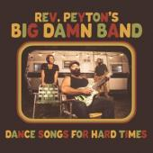 Reverend Peyton'S Big Dam - Dance Songs For Hard Times (LP)