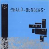 Halo Benders - The Rebels Not In (LP)