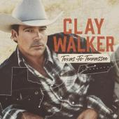 Walker, Clay - Texas To Tennessee