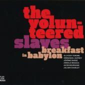The Volunteered Slaves - Breakfast In Babylon